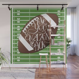 Love You to the End Zone and Back Football Design Wall Mural