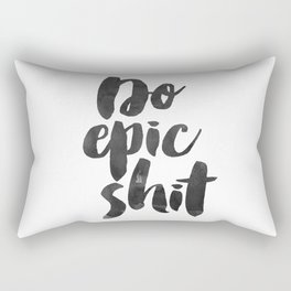 Funny Quote Do Epic Shit Funny Wall Art Printable Wall Art Typography Print Comic Quote Rectangular Pillow