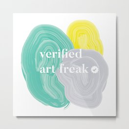 Verified Art Freak Metal Print