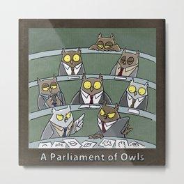 A PARLIAMENT OF OWLS Metal Print