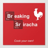 sriracha Canvas Prints featuring Breaking Sriracha by Don Paris Schlotman