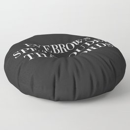 Eyebrows Louder Words Funny Quote Floor Pillow