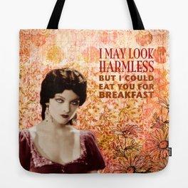 I May Look Harmless Tote Bag