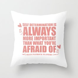 Self Determination Flanery Quote Throw Pillow