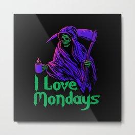 I Love Mondays Metal Print