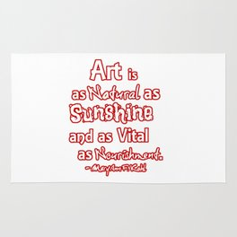 Art is a natural as sunshine and as vital ... Rug