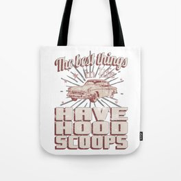 The Best Things Have Hood Scoops Fast Hot Rods Vintage Tote Bag