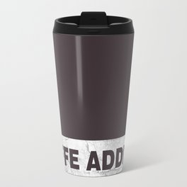 Coffe addict mug Travel Mug