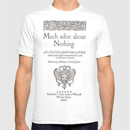 Shakespeare. Much adoe about nothing, 1600 T-shirt