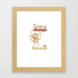 Toma chango tu banana Framed Art Print