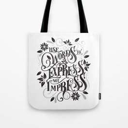 Use Words to Express not Impress Tote Bag