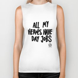 All My Heroes Have Day Jobs Biker Tank