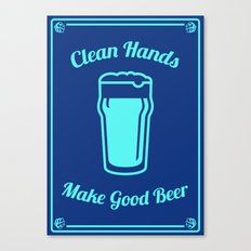 Clean Hands Make Good Beer Canvas Print