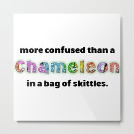 (More Confused Than A) Chameleon In A Bag Of Skittles. Metal Print