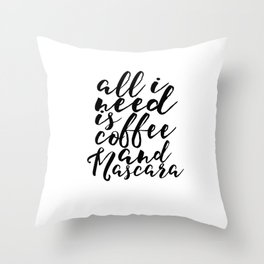 Women Gift Boss Lady Girls Room Decor All I need Is Coffee And Mascara Printable Art But First Coffe Throw Pillow