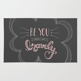 Be you boldly and bravely - dark gray Rug