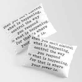 Control The Way Your Respond, Inspirational, Motivational, Quote Pillow Sham