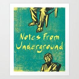 Notes From Underground Art Print