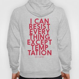 Oscar Wilde, quote, wall art, I can resist everything, except temptation, Lady Windermere's Fan Hoody