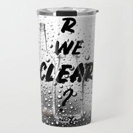 Are We Clear Travel Mug