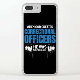Funny When God Created Correctional Officers Clear iPhone Case