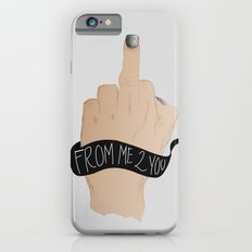 From Me 2 You Slim Case iPhone 6s