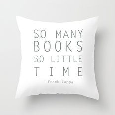 So Many Books So Little Time Zappa Quote Throw Pillow