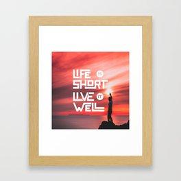 Life is short Live it well - Sunset Framed Art Print