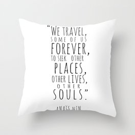 We Travel Forever Throw Pillow