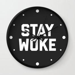 Stay Woke Quote Wall Clock