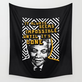 Nelson Mandela Cool Quote - It Always Seems Impossible Wall Tapestry