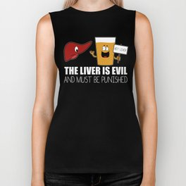 The Liver Is Evil and Must Be Punished Biker Tank