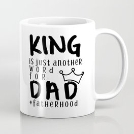 King Is Just Another Name for Dad - #fatherhood Coffee Mug