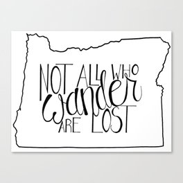 Not All Who Wander Are Lost - OR Canvas Print
