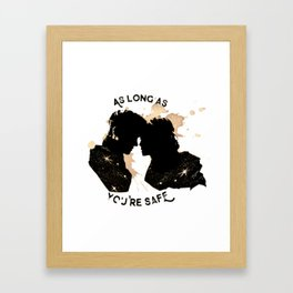 as long as you're safe Framed Art Print
