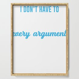 Don't attend Arguments_Dark Serving Tray