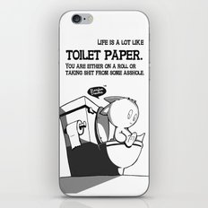 Life is a lot like toilet paper... iPhone & iPod Skin