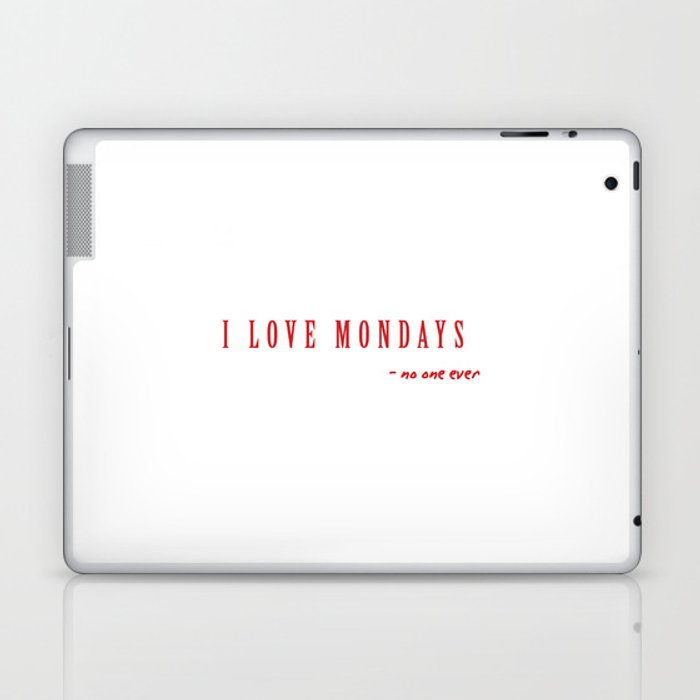 i love mondays Laptop & iPad Skin