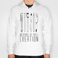 terry fan Hoodies featuring weapons of mass creation by Bianca Green