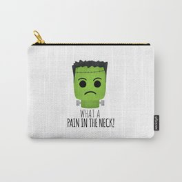 What A Pain In The Neck! Carry-All Pouch