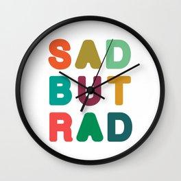 Sad but Rad Wall Clock