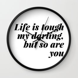 my darling, but so are you Wall Clock