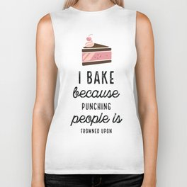 I Bake Because Punching People Is Frowned Upon With Cake Biker Tank