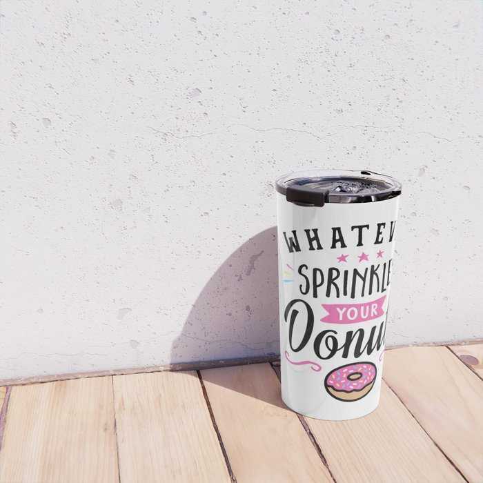 Whatever Sprinkles Your Donuts Typography Travel Mug