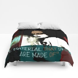 """""""The material that dreams are made of"""" Comforters"""