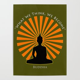 What we think, we become - Buddha Poster