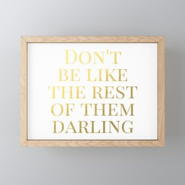 Don't Be Like the Rest of Them Darling Framed Mini Art Print