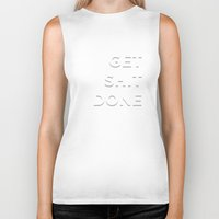 get shit done Biker Tanks featuring Get Shit Done by broookln