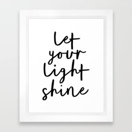 Let Your Light Shine black and white monochrome typography poster design home wall bedroom decor Framed Art Print