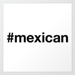 MEXICAN Hashtag Art Print